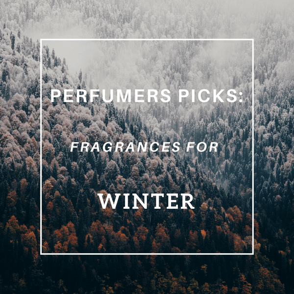 Perfumers Picks_ Winter (1)-1